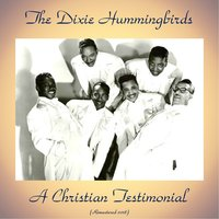 A Christian Testimonial — The Dixie Hummingbirds