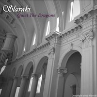 Quiet the Dragons — Slavaki