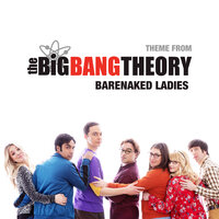 Theme From The Big Bang Theory — Barenaked Ladies