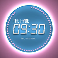 Half Past 9 — The hyde