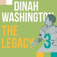 Dinah Washington, the Legacy, Vol. 3 — Dinah Washington