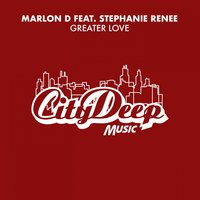 Greater Love — Marlon D, Stephanie Renne
