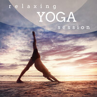 Relaxing Yoga Session - Still Your Body & Mind, Prepare for Hatha, Kundalini & Asanas — The Yoga Body