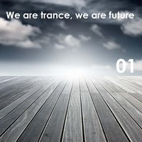 We Are Trance, We Are Future Vol.01 — сборник