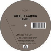 World Of A Woman Remixes — Naughty