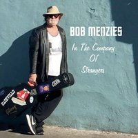 In the Company of Strangers — Bob Menzies