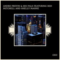 Gigi — André Previn & His Pals, Red Mitchell, Shelly Manne