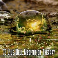 72 Live Well Meditation Therapy — White Noise Meditation