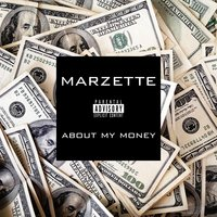 About My Money — Marzette