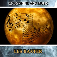 Moonshine And Music — Les Baxter