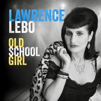 Old School Girl — Lawrence Lebo