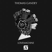 Lovemachine — Thomas Gandey