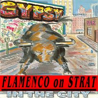 Flamenco on Strat in the City — Gypsy