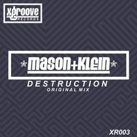 Destruction — Mason & Klein