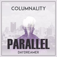 Parallel: Daydreamer — Columnality