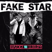 Fake Star — Harder Luxury 93