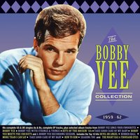 The Bobby Vee Collection 1959-62 — Bobby Vee