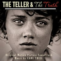 The Teller and the Truth - Original Motion Picture Soundtrack — Carl Thiel