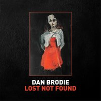 Lost Not Found — Dan Brodie