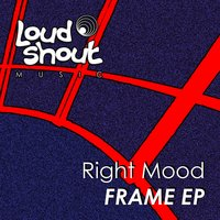 Frame EP — Right Mood