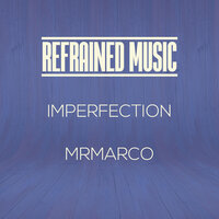 Imperfection — Mrmarco