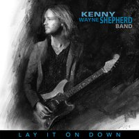 Lay It On Down — Kenny Wayne Shepherd