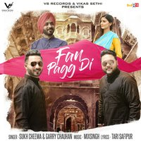 Fan Pagg Di — Sukh Cheema, Garry Chauhan, Sukh Cheema, Garry Chauhan