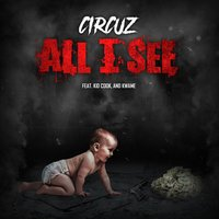 All I See — Kwamé, Circuz, Kid Cook