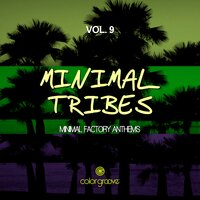 Minimal Tribes, Vol. 9 (Minimal Factory Anthems) — Giulio Lnt