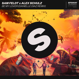 Be My Lover — Sam Feldt, Alex Schulz