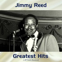 Jimmy Reed Greatest Hits — Jimmy Reed