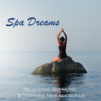 Spa Dreams - Relaxation Spa Music & Soothing New Age Songs — Spa Dreams Composer