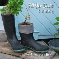 Fill Yer Boots — Phil Whiting