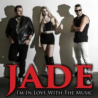 I'm in Love With the Music — Jade