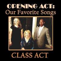 Opening Act: Our Favorite Songs — Class Act