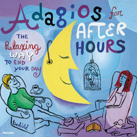 Adagios For After Hours - The Relaxing Way To End Your Day — сборник
