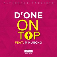 On Top — D'One, M Huncho