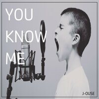 You Know Me — J-Ouse