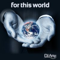 For This World — DJ Any