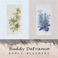 Early Bloomers — Buddy Defranco