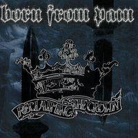 Reclaiming the Crown — Born From Pain