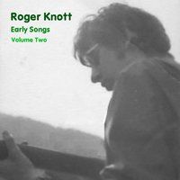 Early Songs, Vol. 2 — Roger Knott