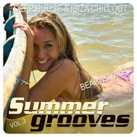 Summer Grooves, Vol. 3 (Deep House & Ibiza Chillout Beach Tunes) — сборник