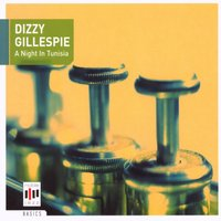 Dizzy Gillespie: A Night in Tunisia — Various Artists & Dizzy Gillespie