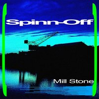 Mill Stone — Spinn-Off