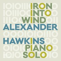 Iron into Wind — Alexander Hawkins