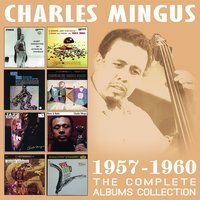 The Complete Albums Collection: 1957 - 1960 — Charles Mingus