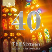 40 — The Sixteen, Harry Christophers, The Sixteen / Harry Christophers
