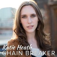Chain Breaker — Katie Heath