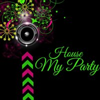 My Party — House